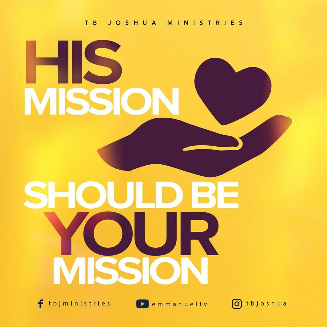 HIS MISSION SHOULD BE YOUR MISSION